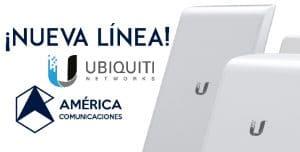 Nueva Línea Ubiquiti América Comunicaciones