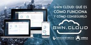 America comunicaciones: GWN Cloud